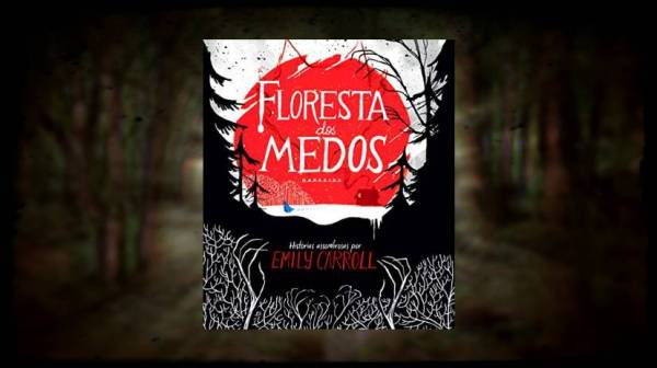 Floresta dos Medos - Emily Carroll - DarkSide Books - Canto do Gargula