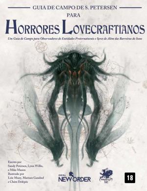 Guia de Campo Peterson - Horrores Lovecraftianos - Chamado de Cthulhu - RPG - Chaosium - Editora New Order - Canto do Gargula
