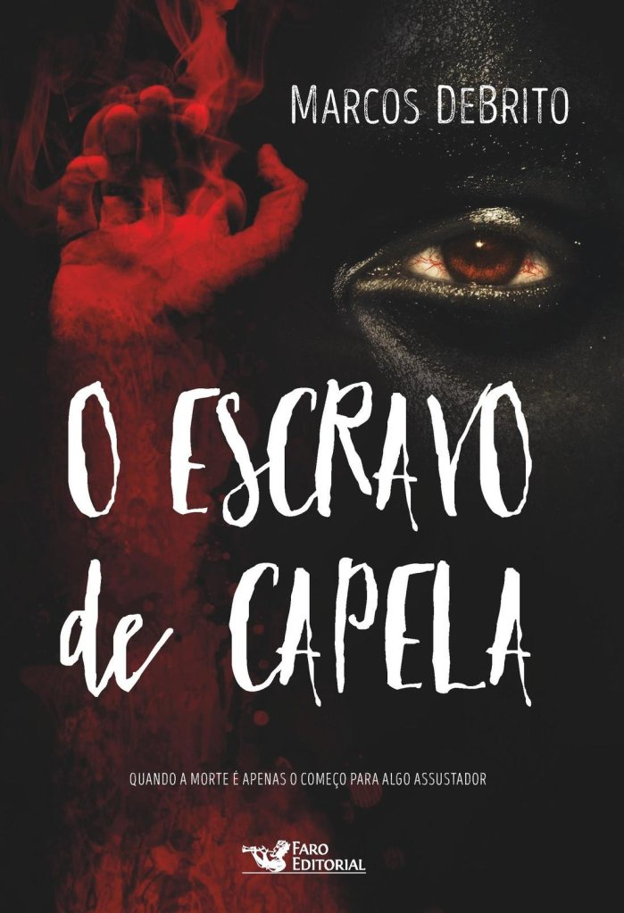 O Escravo da Capela - Marcos DeBrito - Canto do Gárgula