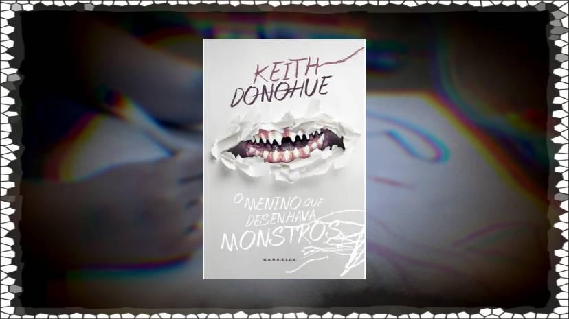O menino que desenhava monstros - Keith Donohue - Darkside Books - Canto do Gargula