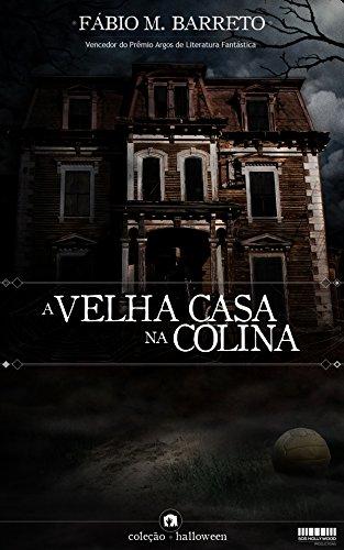 A Velha Casa na Colina - Pedraskaen Livro 1 - Fábio M Barreto - Canto do Gargula